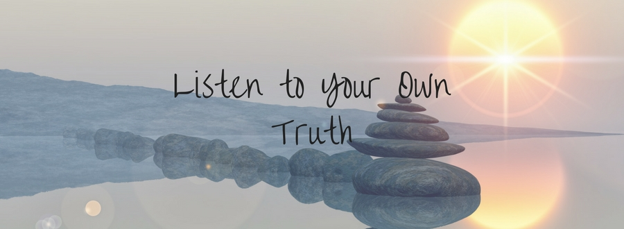 Listen to Your Own Truth